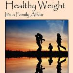 Healthy Weight: It's a Family Affair